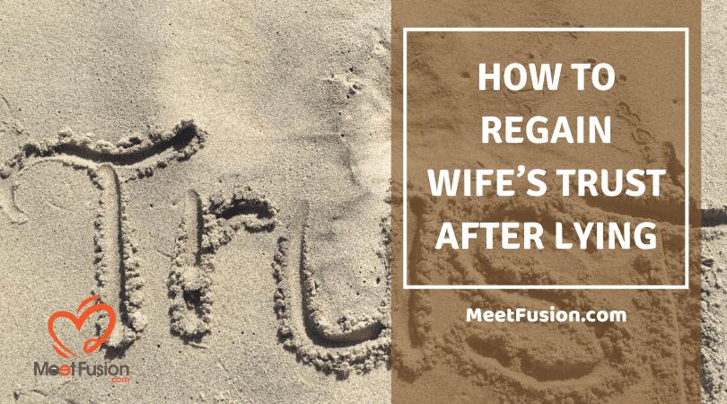 regain wife's trust after lying