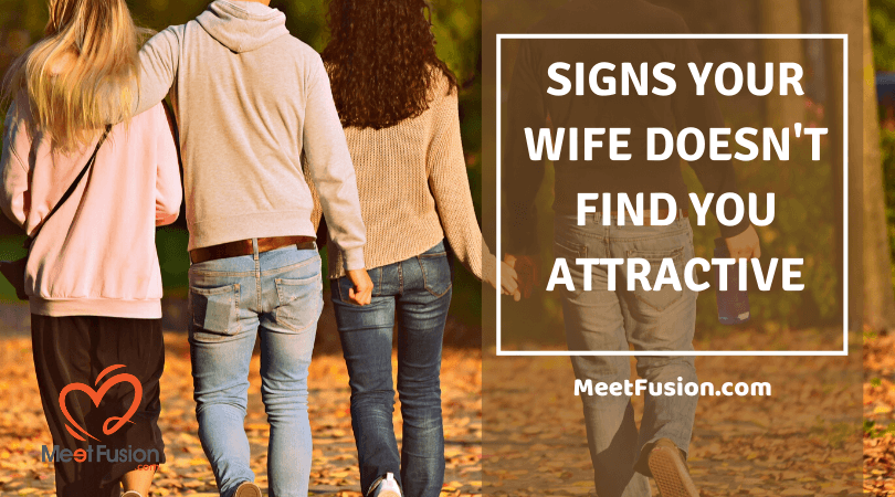 wife does not find you attractive