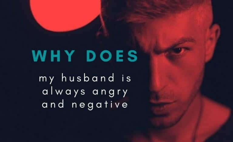 my husband is moody and angry all the time