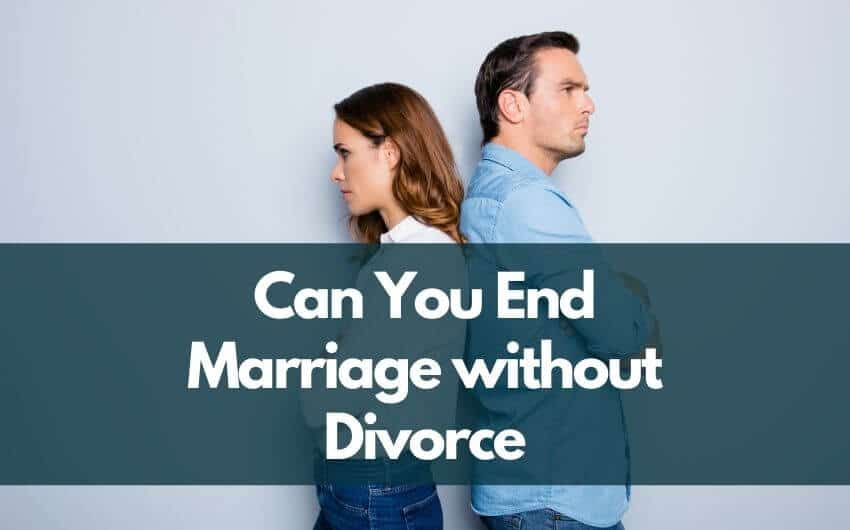 Can you end a marriage without divorce